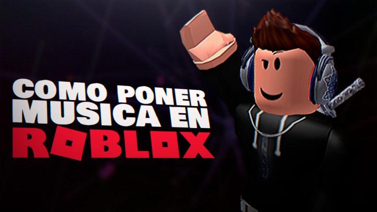 poner musica en roblox